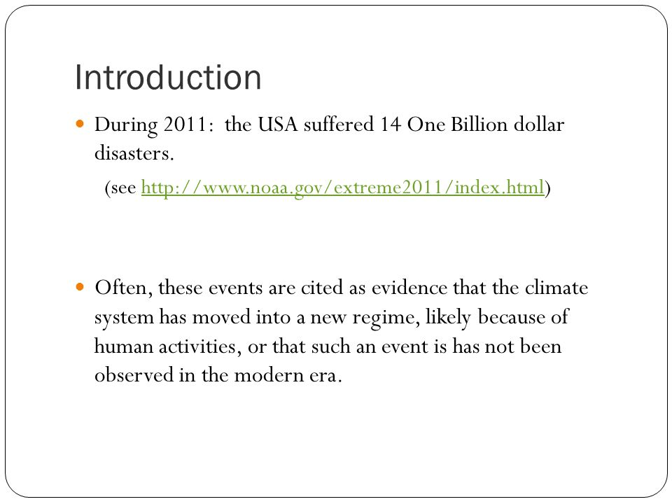Introduction During 2011: the USA suffered 14 One Billion dollar disasters.