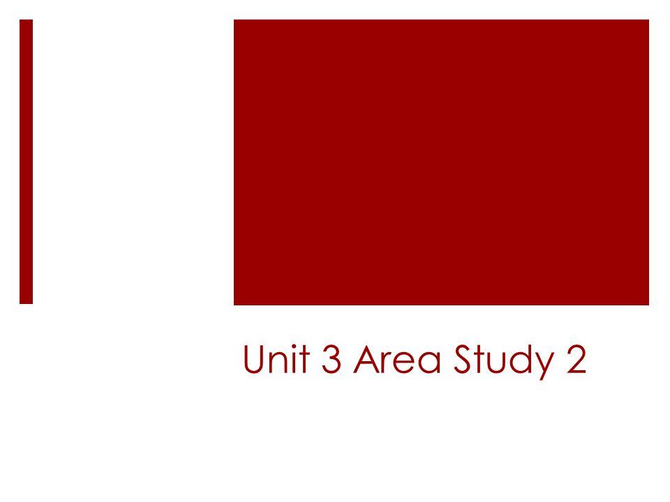 Unit 3 Area Study 2