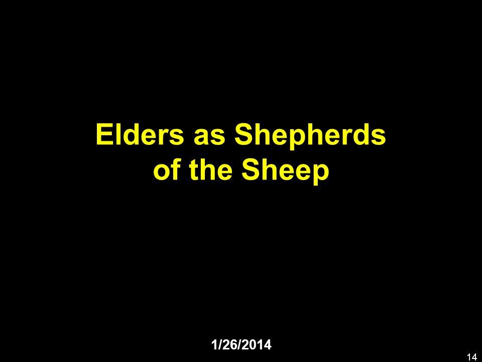 Elders as Shepherds of the Sheep 1/26/2014 14
