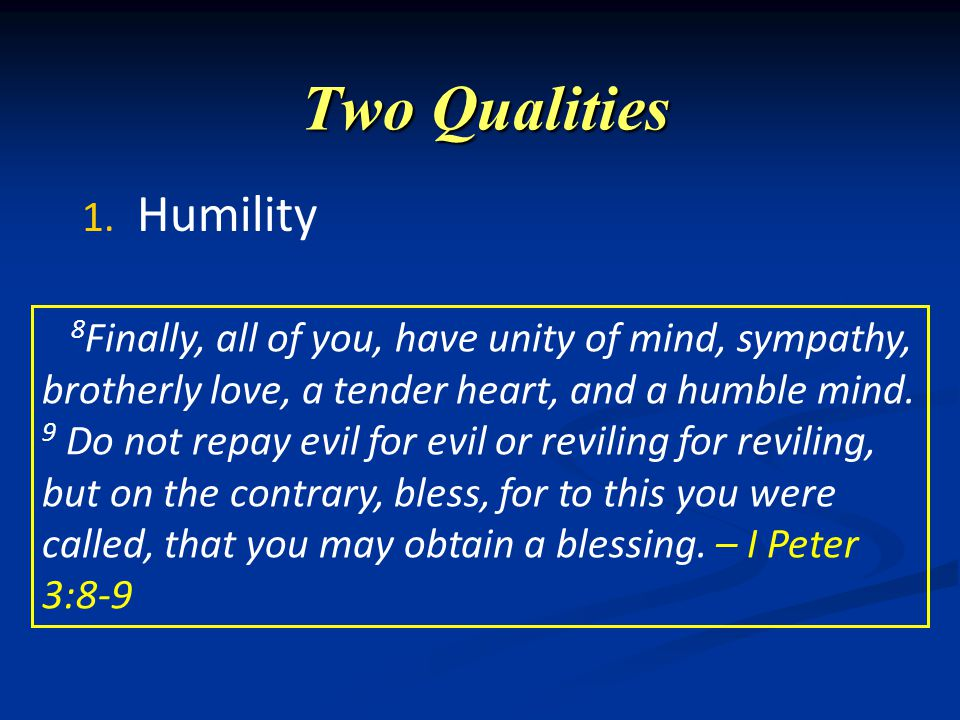 Two Qualities 1.1. Humility 2. 2.