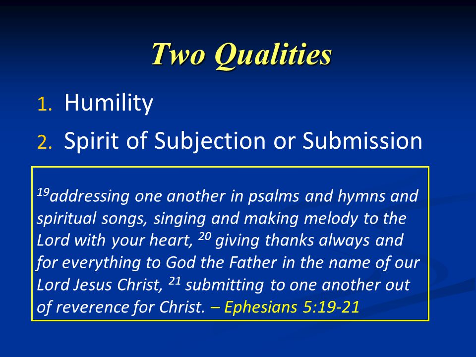 Two Qualities 1. 1. Humility 2. 2.