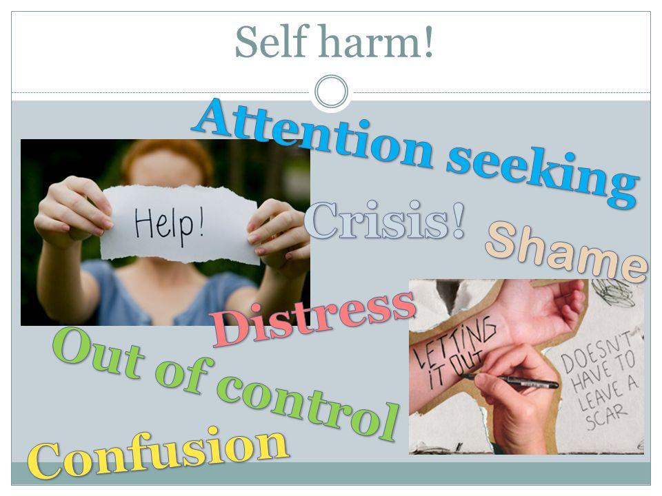 Self harm!