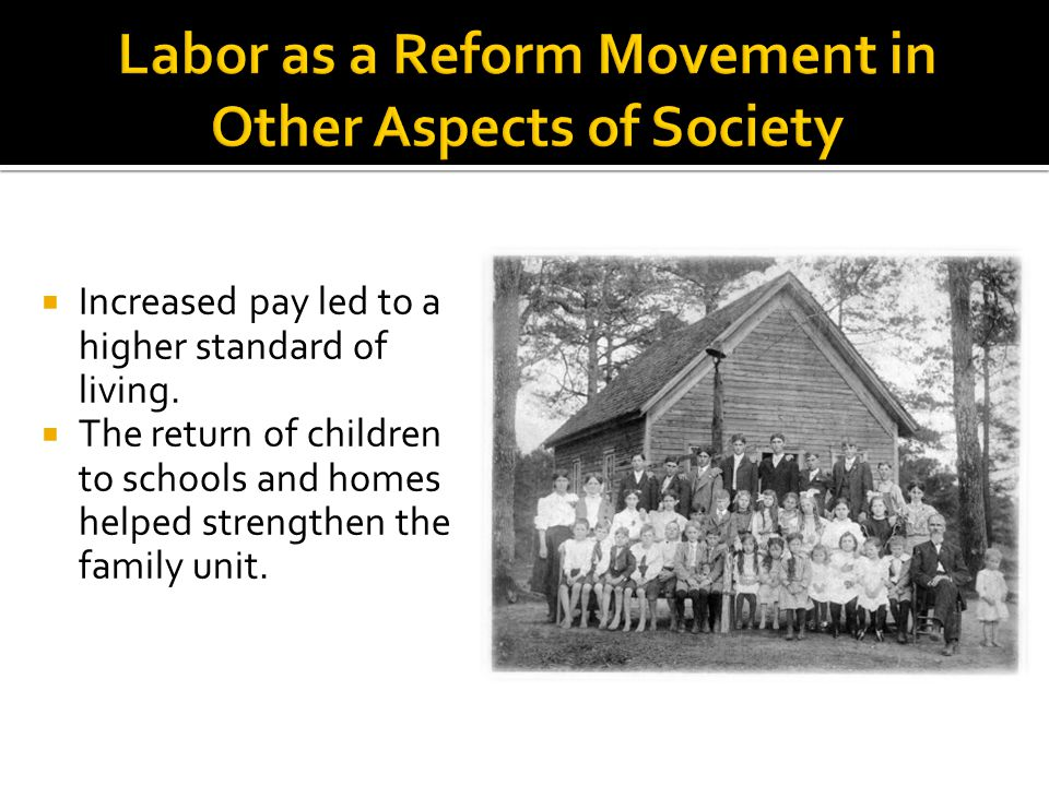  Increased pay led to a higher standard of living.