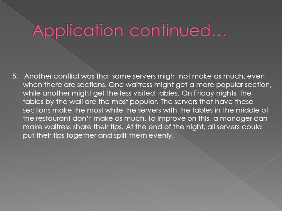 5. Another conflict was that some servers might not make as much, even when there are sections.