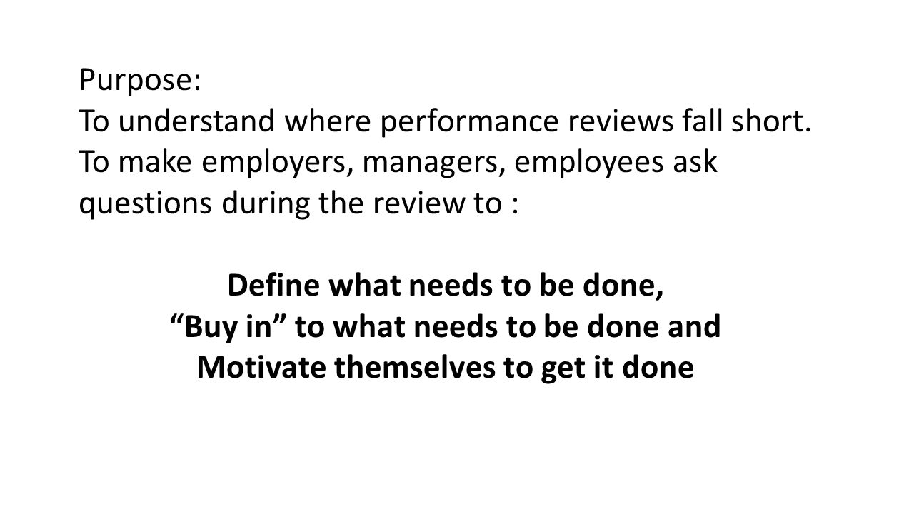 Purpose: To understand where performance reviews fall short.