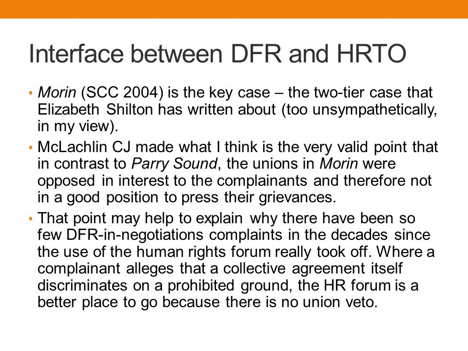 Interface between DFR and HRTO Morin (SCC 2004) is the key case – the two-tier case that Elizabeth Shilton has written about (too unsympathetically, in my view).