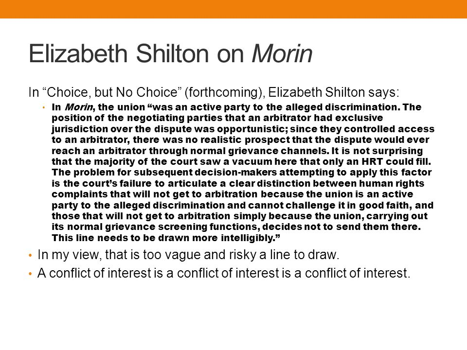 Elizabeth Shilton on Morin In Choice, but No Choice (forthcoming), Elizabeth Shilton says: In Morin, the union was an active party to the alleged discrimination.
