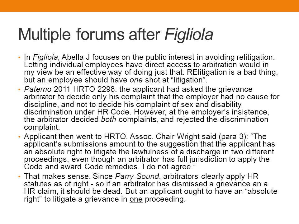 Multiple forums after Figliola In Figliola, Abella J focuses on the public interest in avoiding relitigation.