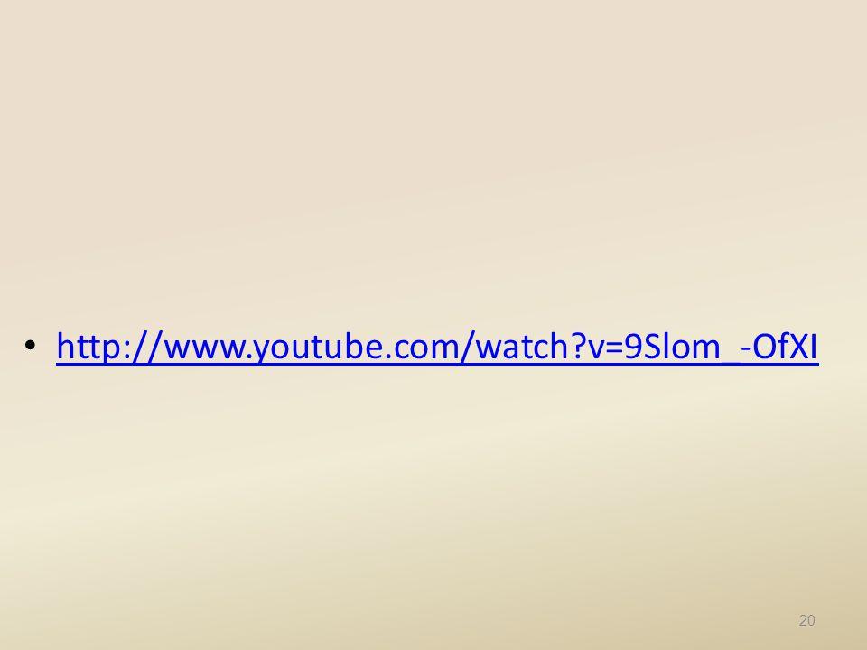 http://www.youtube.com/watch v=9Slom_-OfXI 20