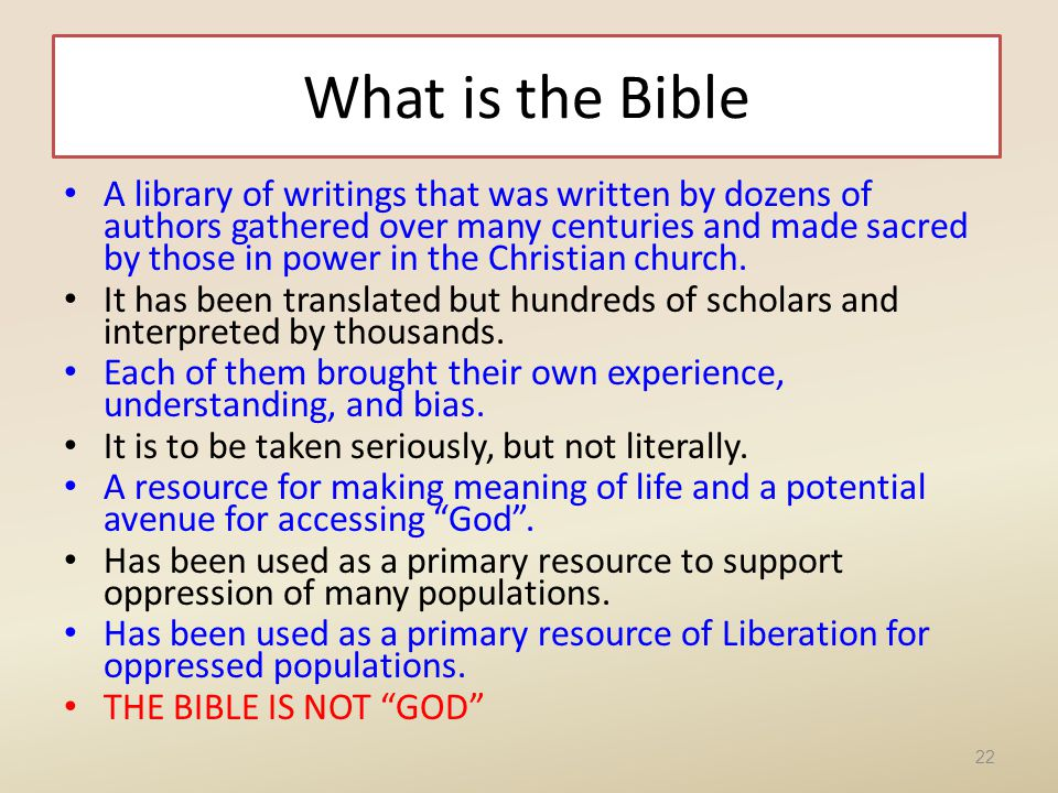 What is the Bible A library of writings that was written by dozens of authors gathered over many centuries and made sacred by those in power in the Ch