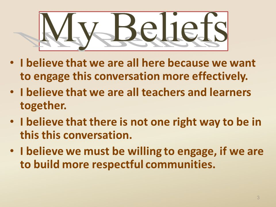 I believe that we are all here because we want to engage this conversation more effectively.