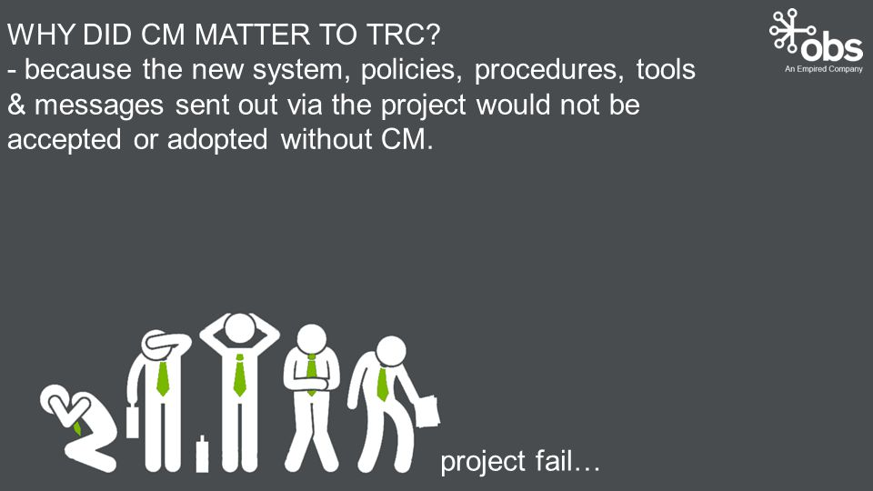 WHY DID CM MATTER TO TRC.