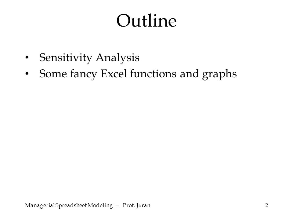 2 Outline Sensitivity Analysis Some fancy Excel functions and graphs