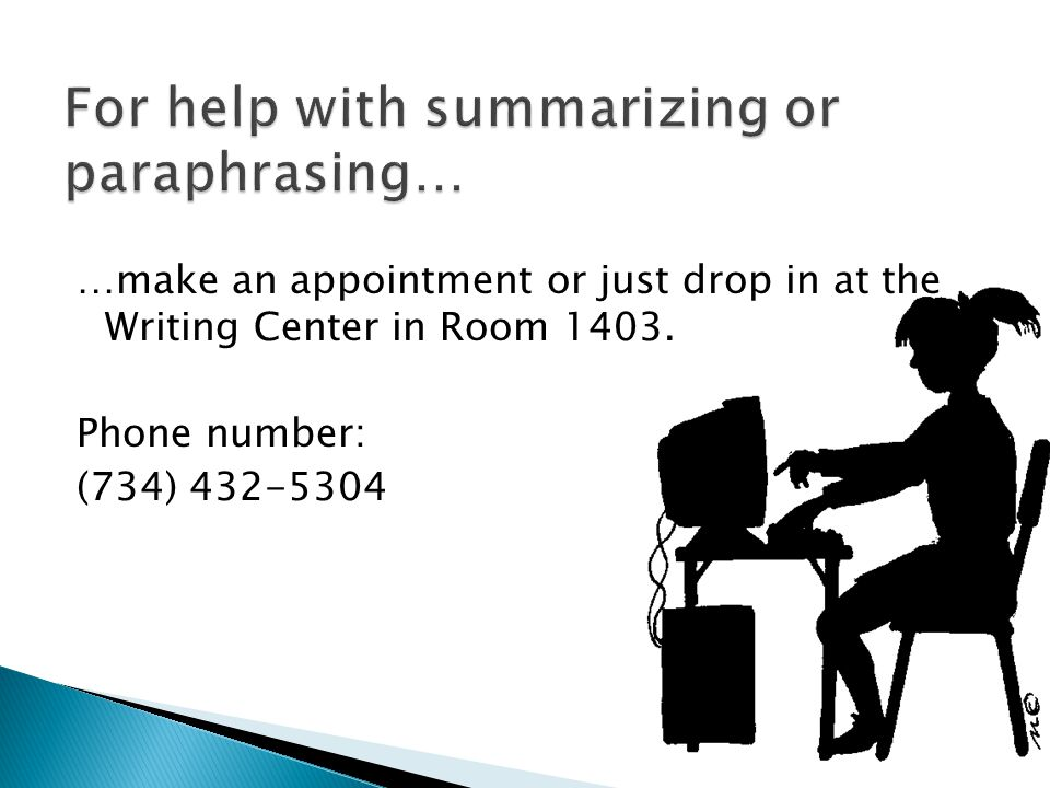 …make an appointment or just drop in at the Writing Center in Room 1403.