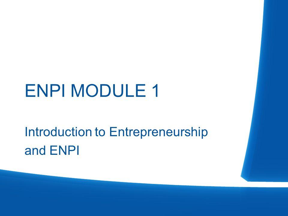 ENPI MODULE 1 Introduction to Entrepreneurship and ENPI