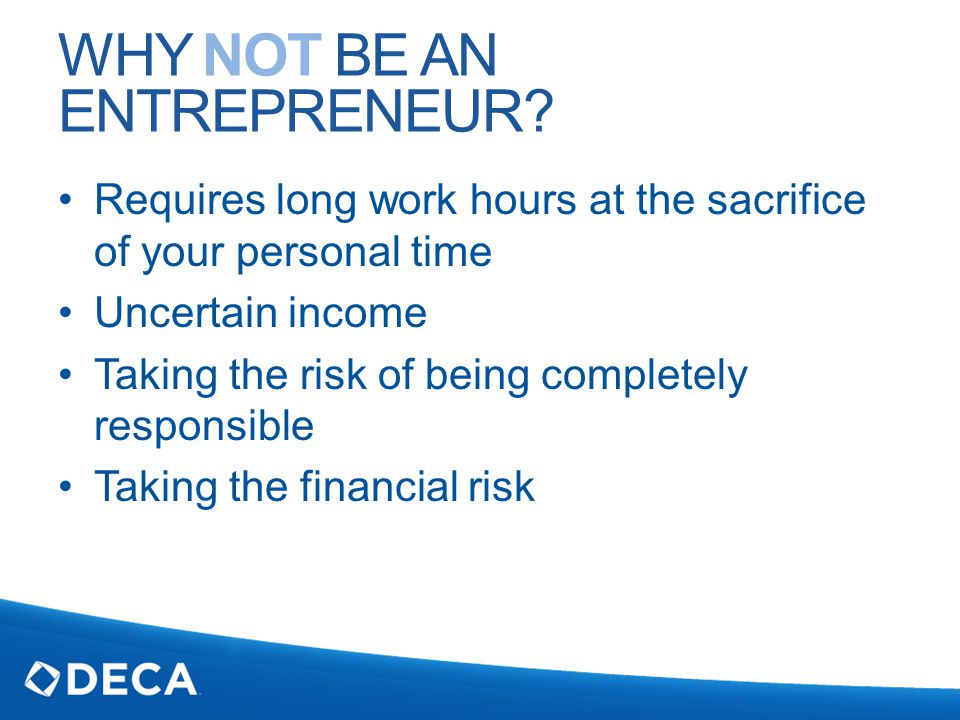 WHY NOT BE AN ENTREPRENEUR.
