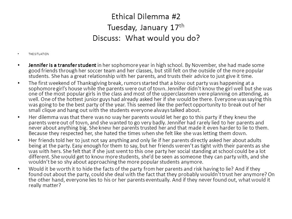 Ethical Dilemma #2 Tuesday, January 17 th Discuss: What would you do.