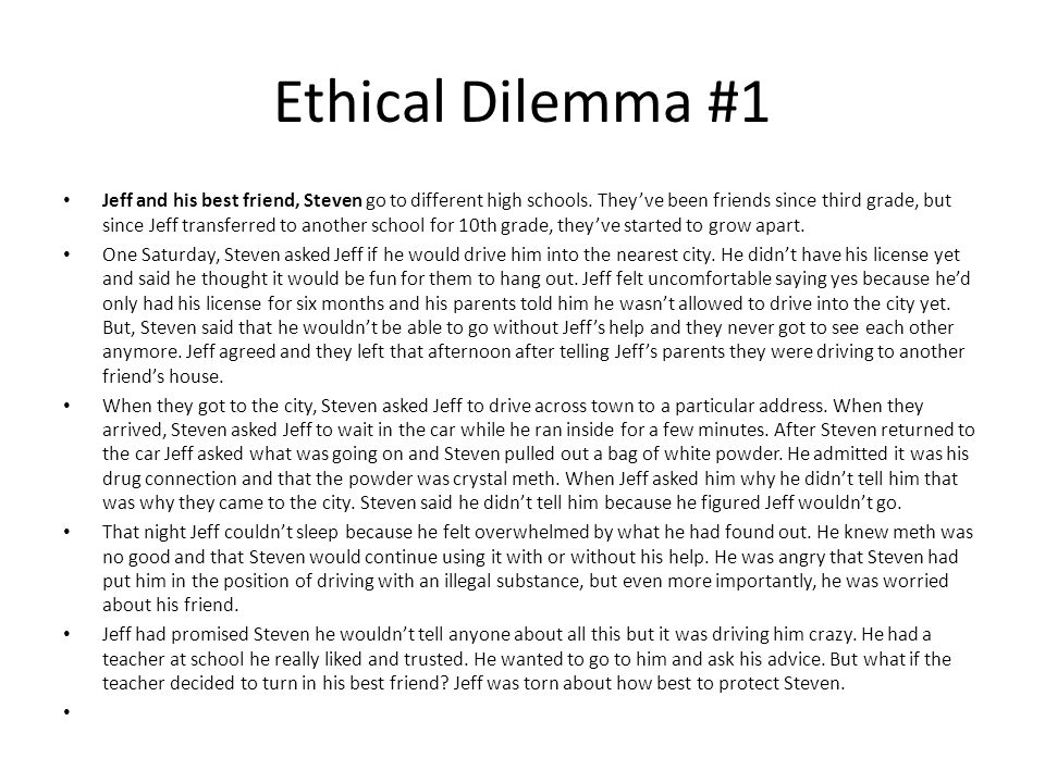 Ethical Dilemma #1 Jeff and his best friend, Steven go to different high schools.