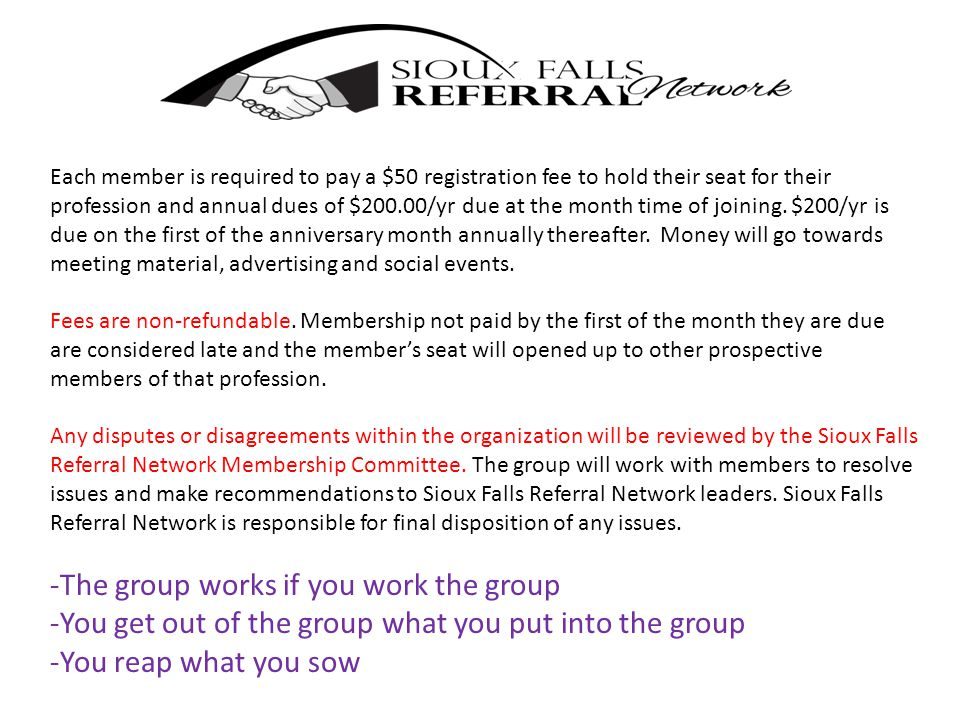 Each member is required to pay a $50 registration fee to hold their seat for their profession and annual dues of $200.00/yr due at the month time of j