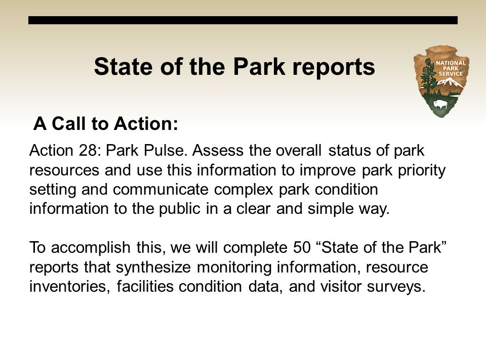 Action 28: Park Pulse. Assess the overall status of park resources and use this information to improve park priority setting and communicate complex p