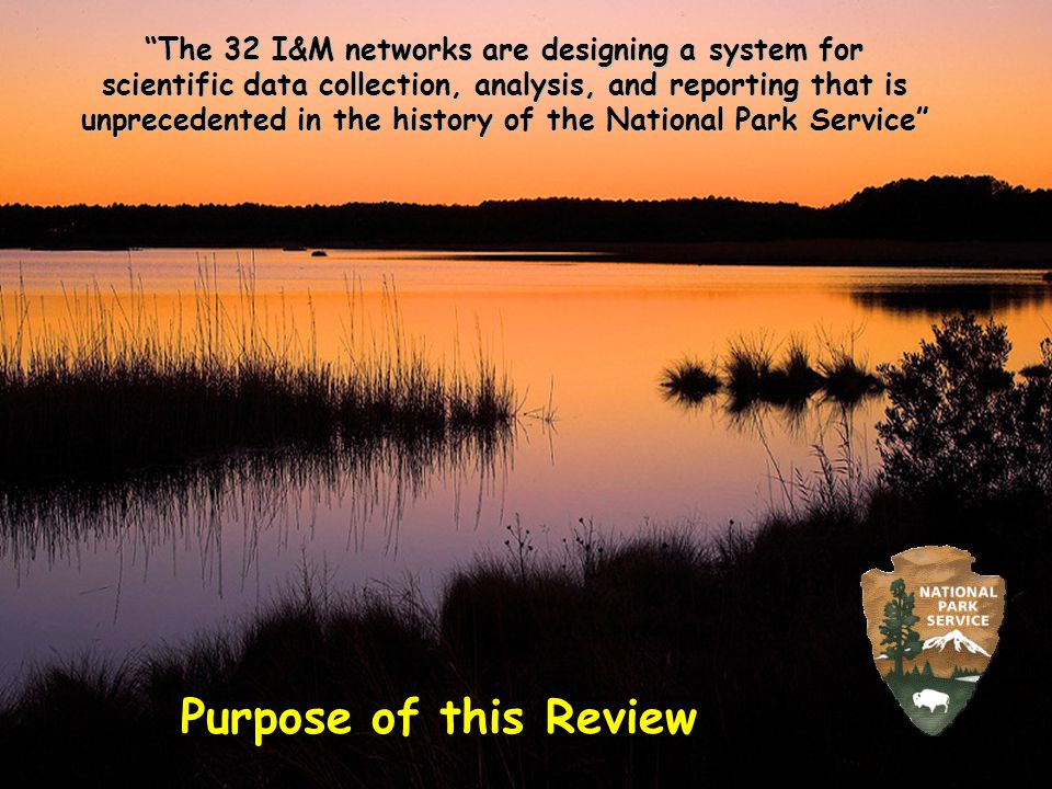 The 32 I&M networks are designing a system for scientific data collection, analysis, and reporting that is unprecedented in the history of the Nationa