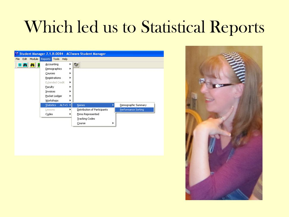 Which led us to Statistical Reports