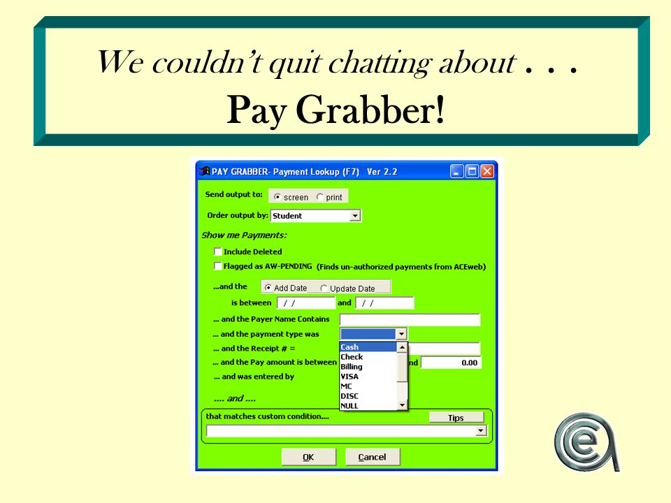 We couldn't quit chatting about... Pay Grabber!