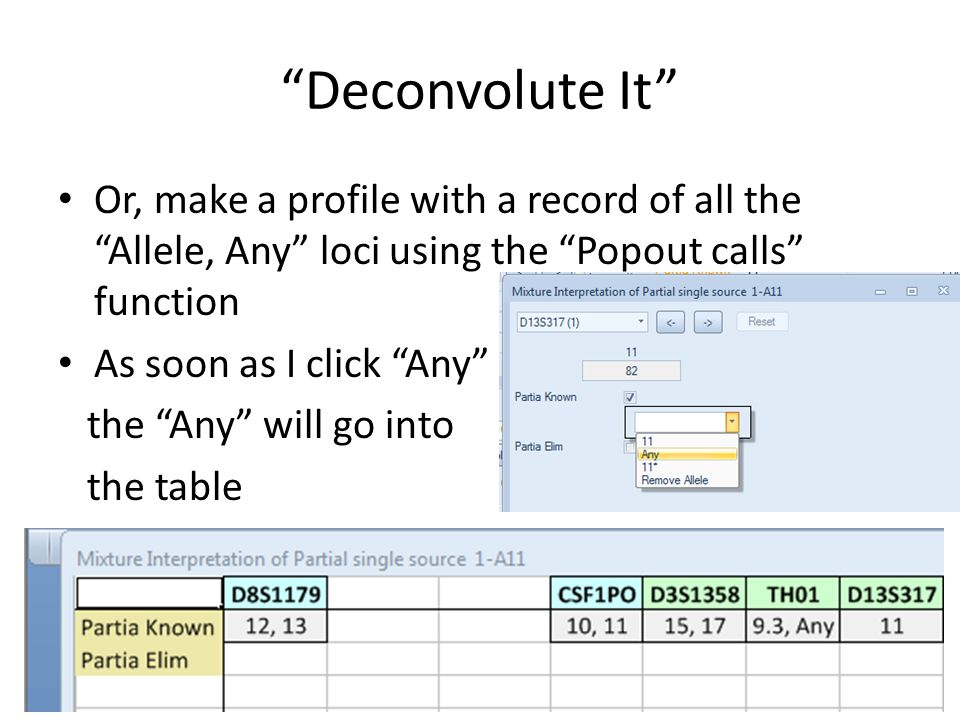 Deconvolute It Or, make a profile with a record of all the Allele, Any loci using the Popout calls function As soon as I click Any the Any will go into the table