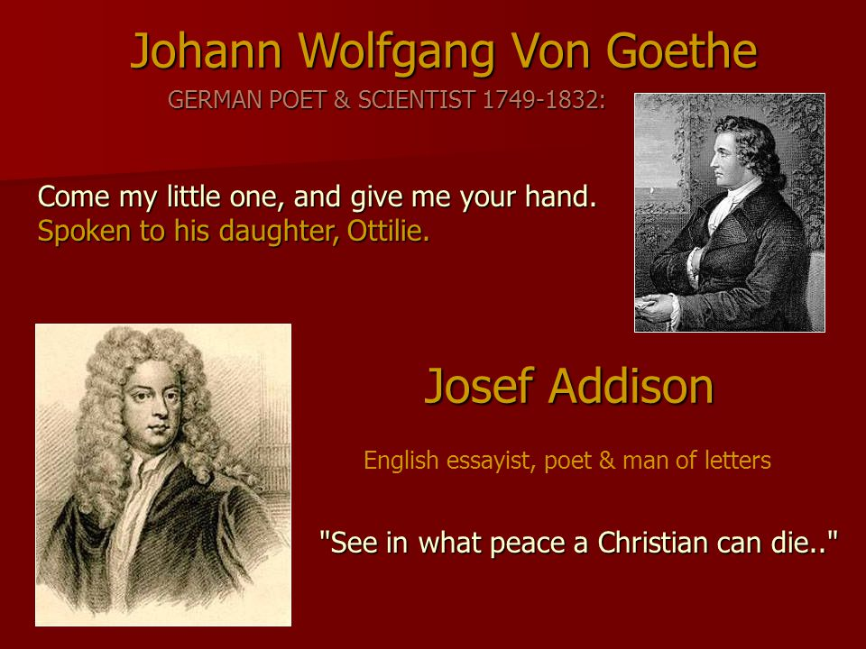 GERMAN POET & SCIENTIST 1749-1832: Johann Wolfgang Von Goethe Come my little one, and give me your hand. Spoken to his daughter, Ottilie. English essa