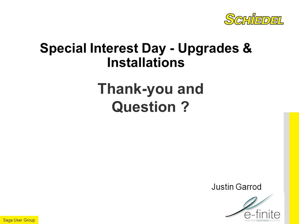 Sage User Group Special Interest Day - Upgrades & Installations Thank-you and Question .