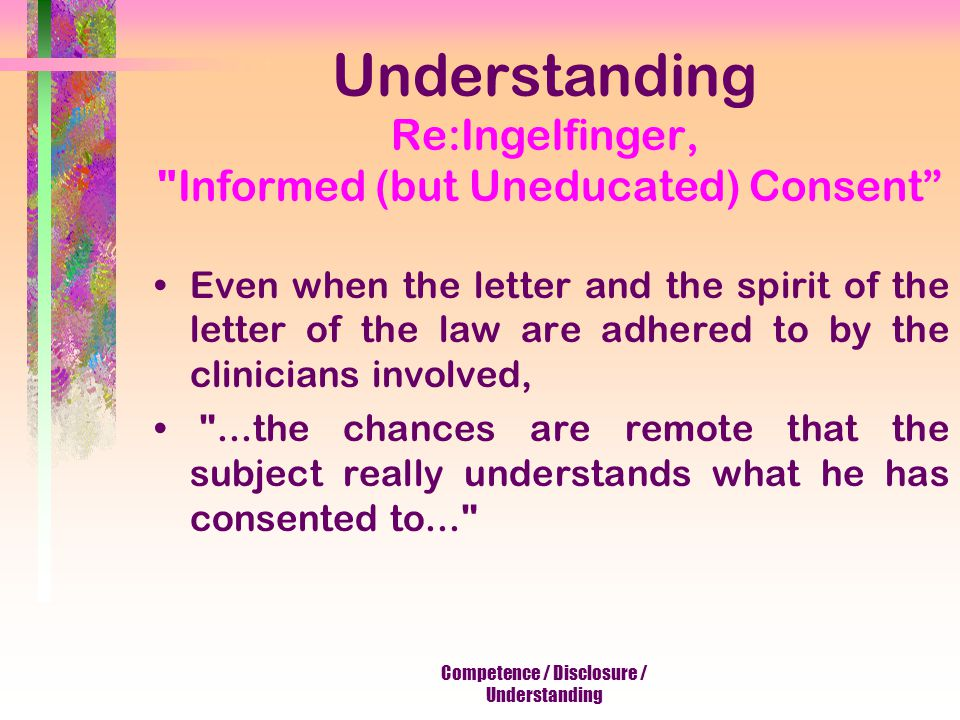 Competence / Disclosure Disclosure Legal sense -- –The Reasonable Pt.