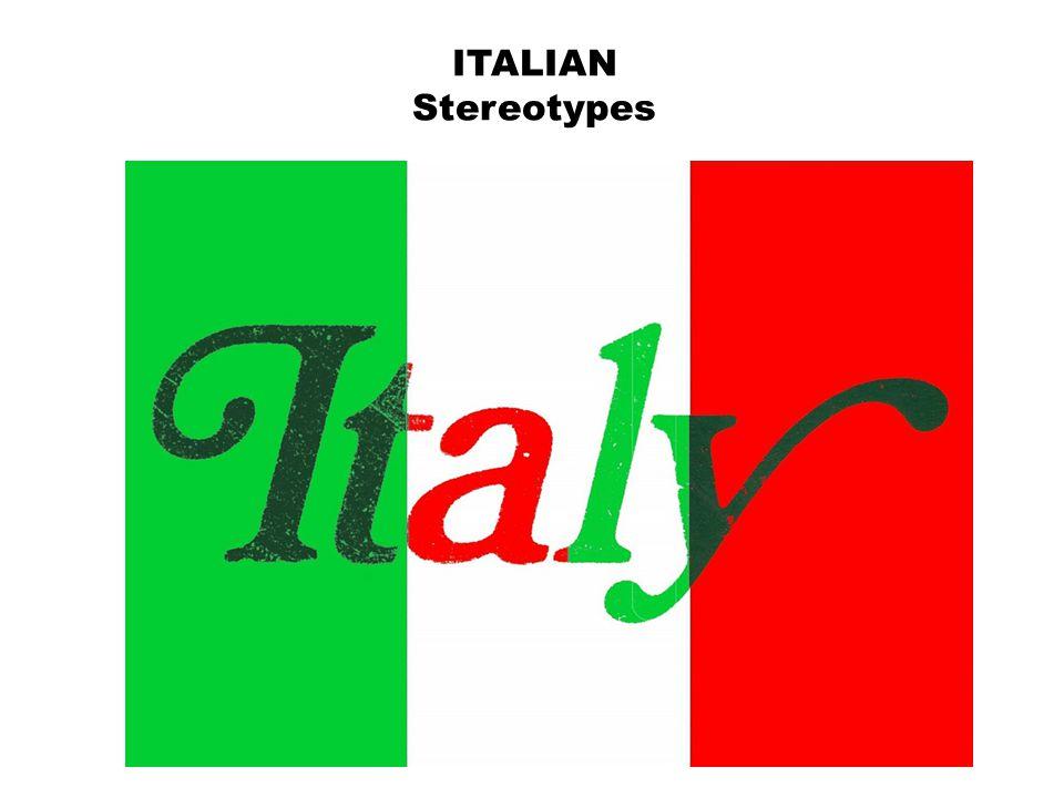 ITALIAN Stereotypes