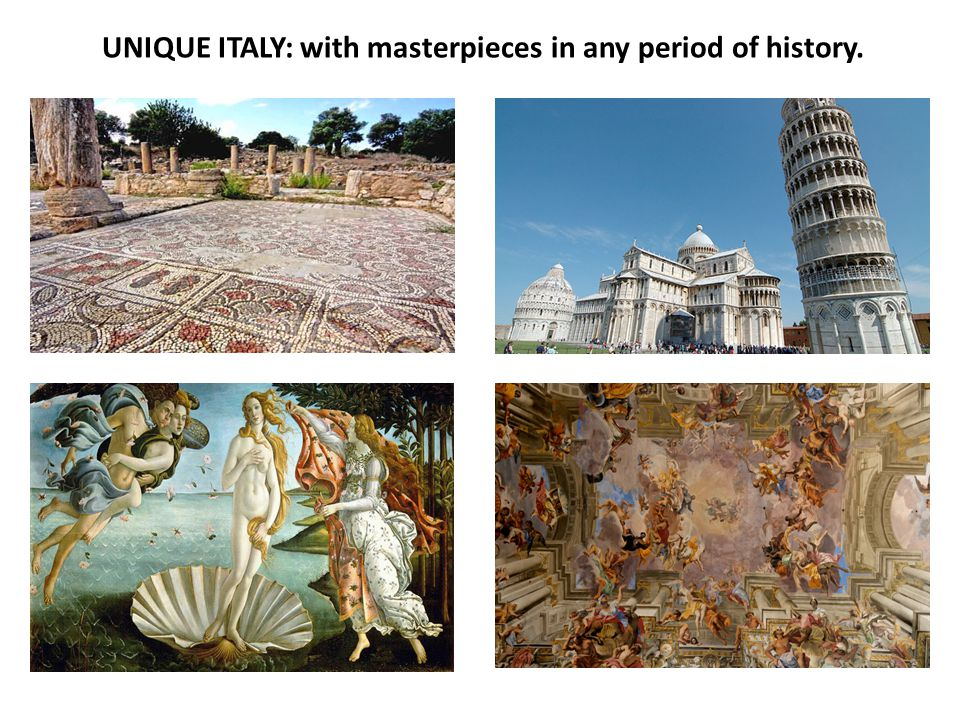 UNIQUE ITALY: with masterpieces in any period of history.