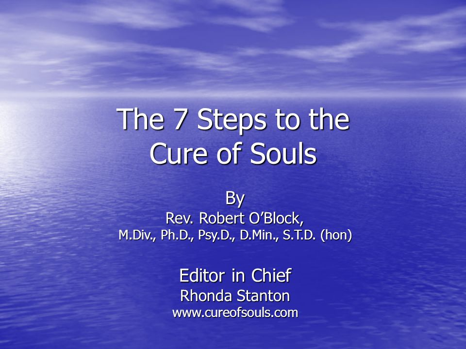The 7 Steps to the Cure of Souls Life's Problems Pastors, priests, ministers, rabbis, and Christian counselors and psychologists agree that the majority of life's problems are not simply emotional issues but are actually spiritual problems.
