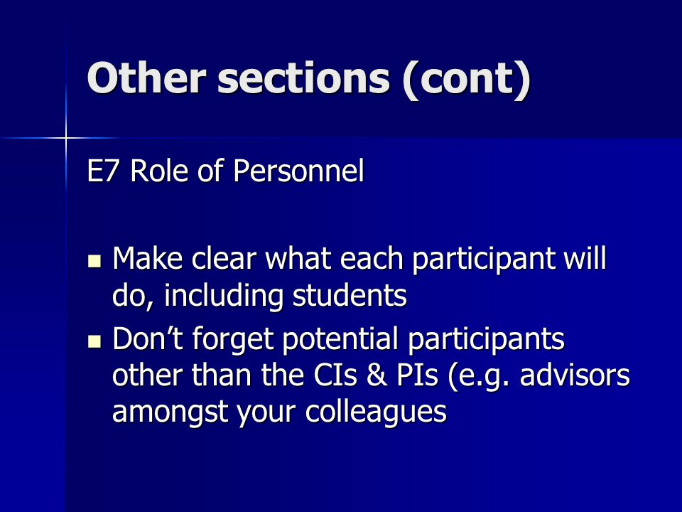 E7 Role of Personnel Make clear what each participant will do, including students Make clear what each participant will do, including students Don't forget potential participants other than the CIs & PIs (e.g.