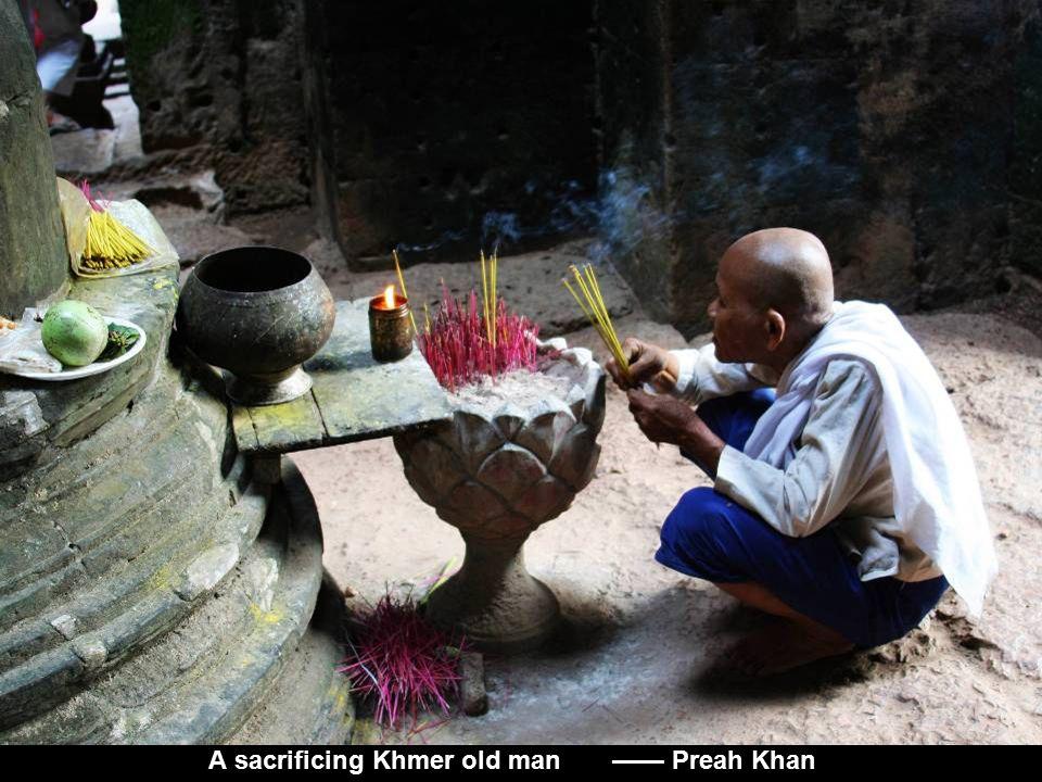 A sacrificing Khmer old man —— Preah Khan