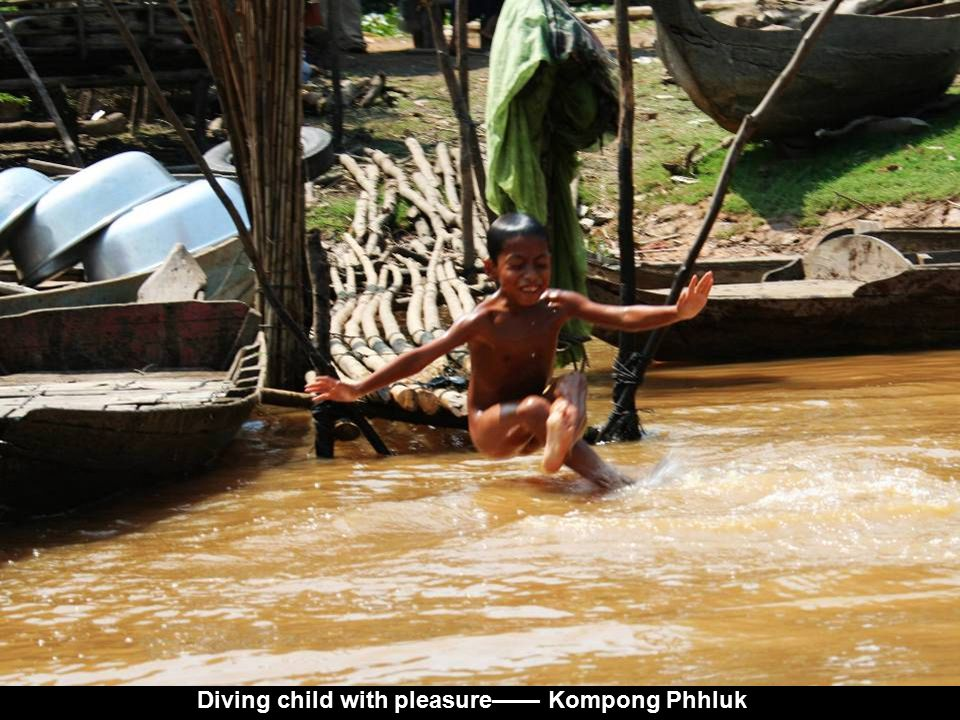 Diving child with pleasure—— Kompong Phhluk