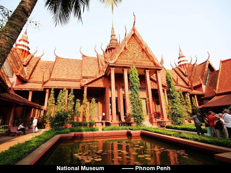 National Museum —— Phnom Penh