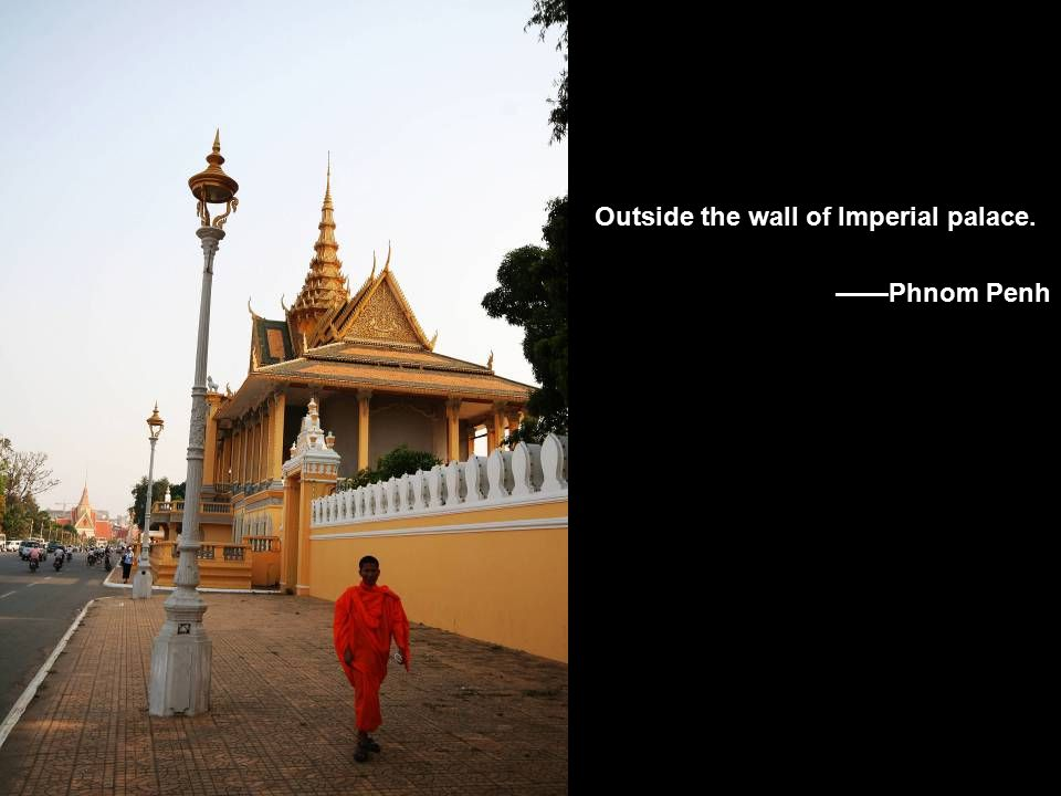 Outside the wall of Imperial palace. ——Phnom Penh