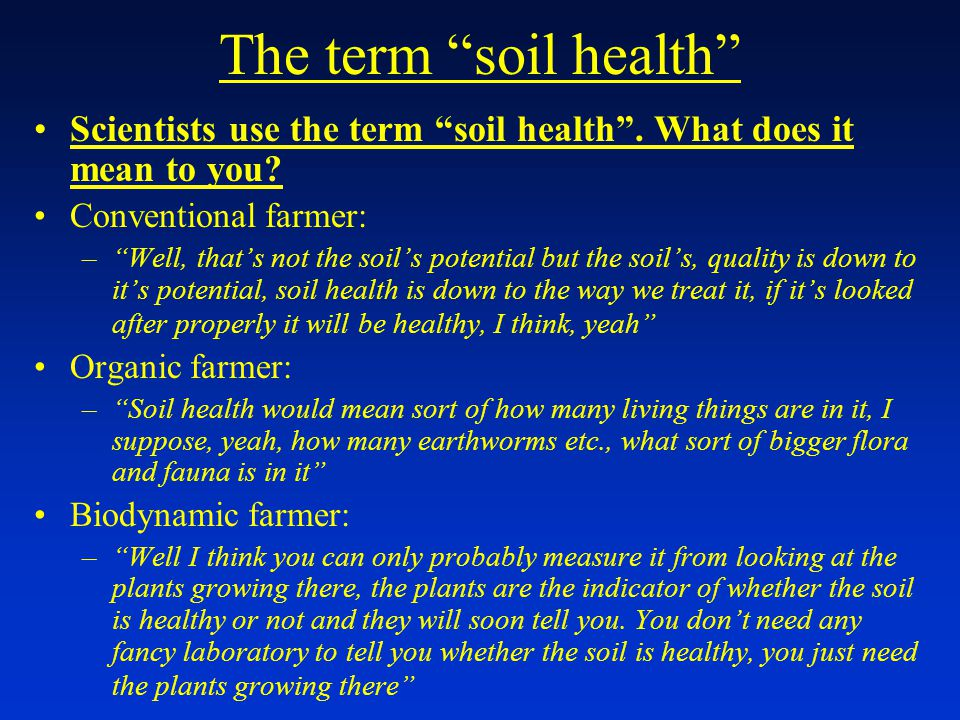 The term soil health Scientists use the term soil health .