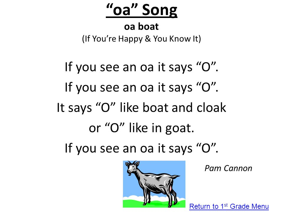 """""""oa"""" Song oa boat (If You're Happy & You Know It) If you see an oa it says """"O"""". It says """"O"""" like boat and cloak or """"O"""" like in goat. If you see an oa"""
