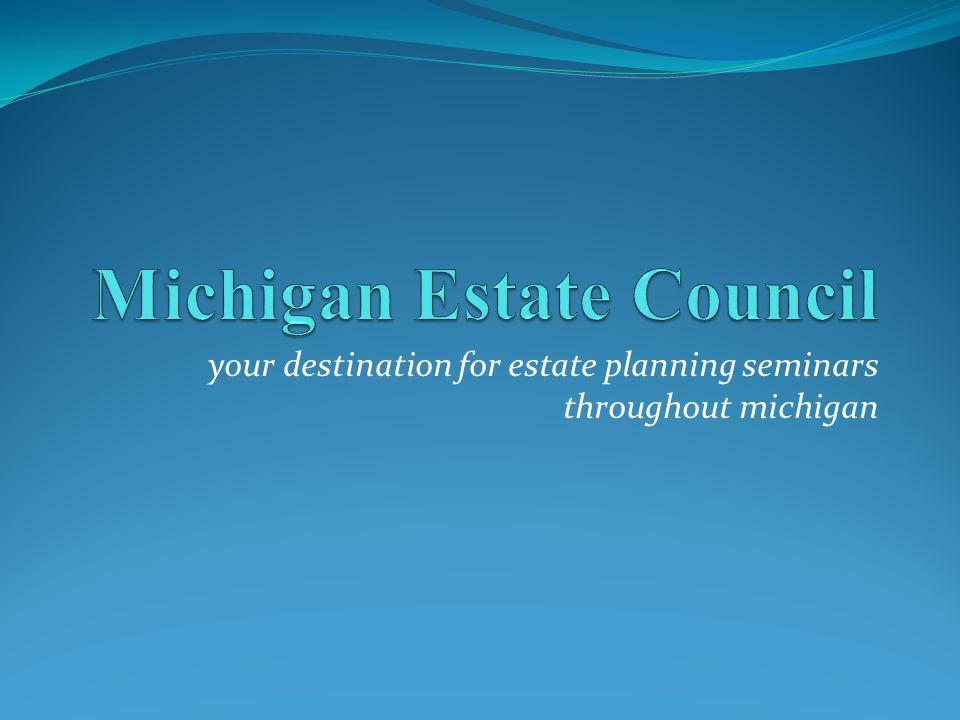 your destination for estate planning seminars throughout michigan