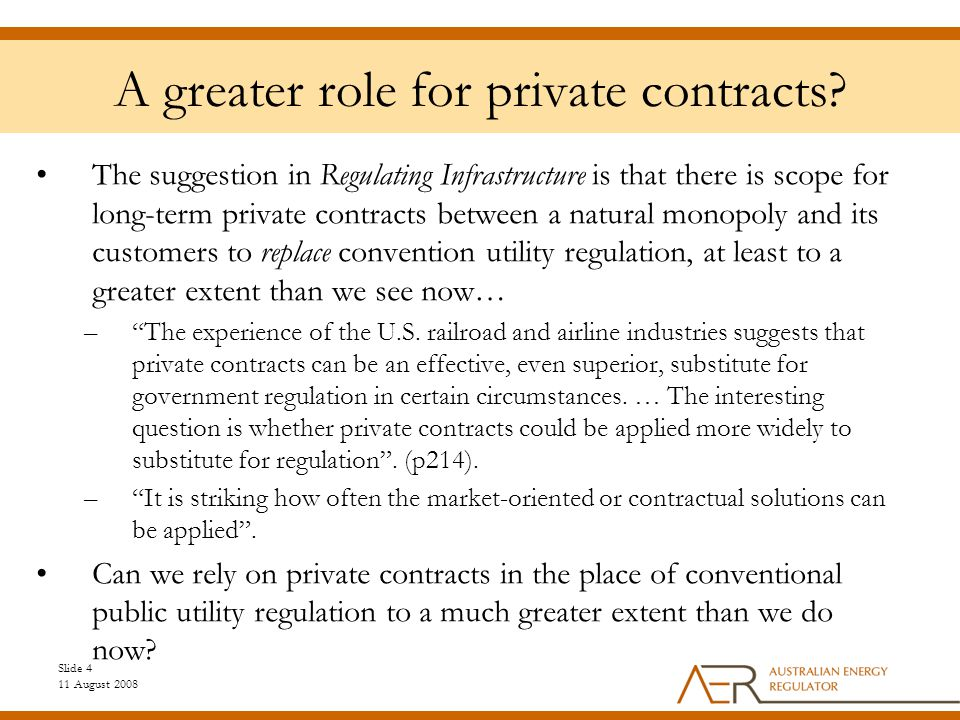Slide 4 11 August 2008 A greater role for private contracts.