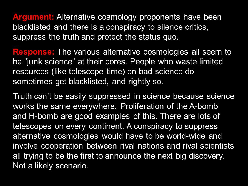 Argument: Alternative cosmology proponents have been blacklisted and there is a conspiracy to silence critics, suppress the truth and protect the status quo.