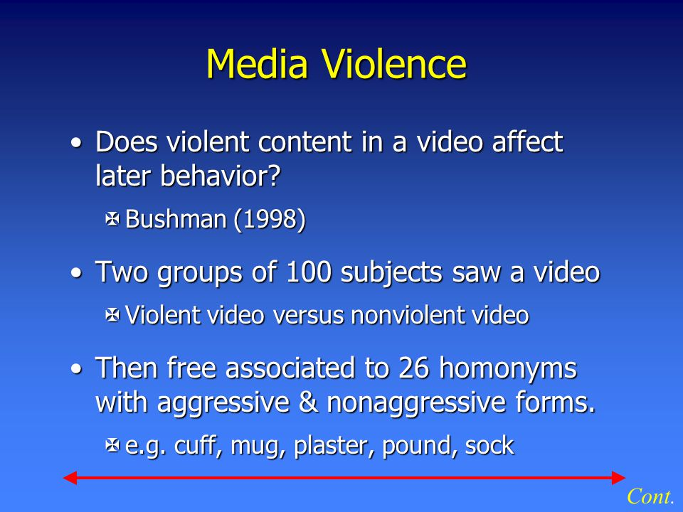 Media Violence Does violent content in a video affect later behavior Does violent content in a video affect later behavior.
