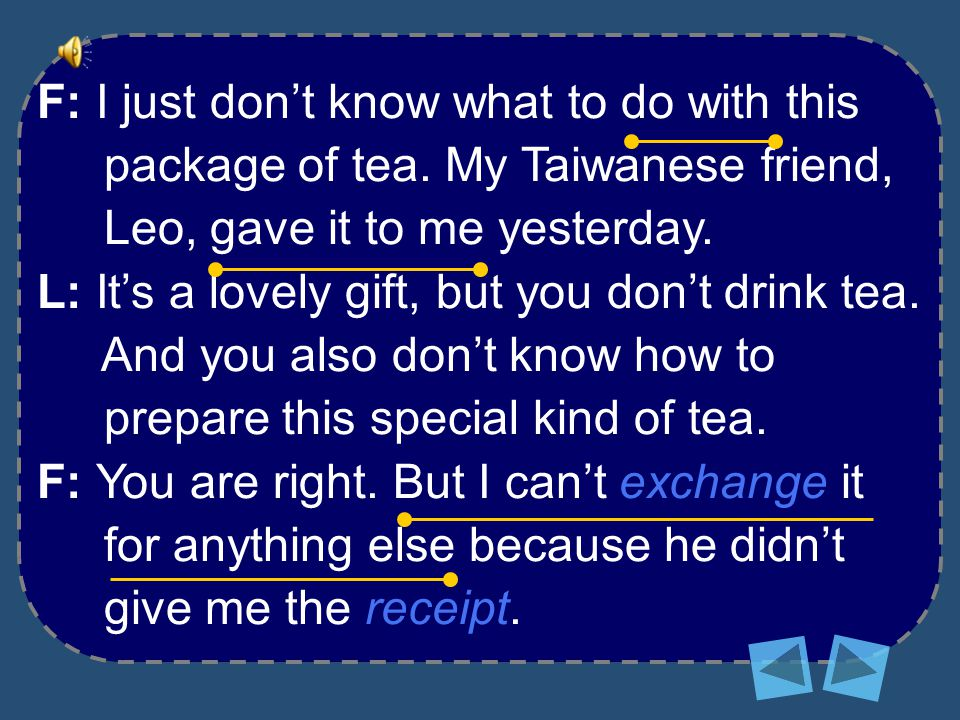 F: I just don't know what to do with this package of tea.