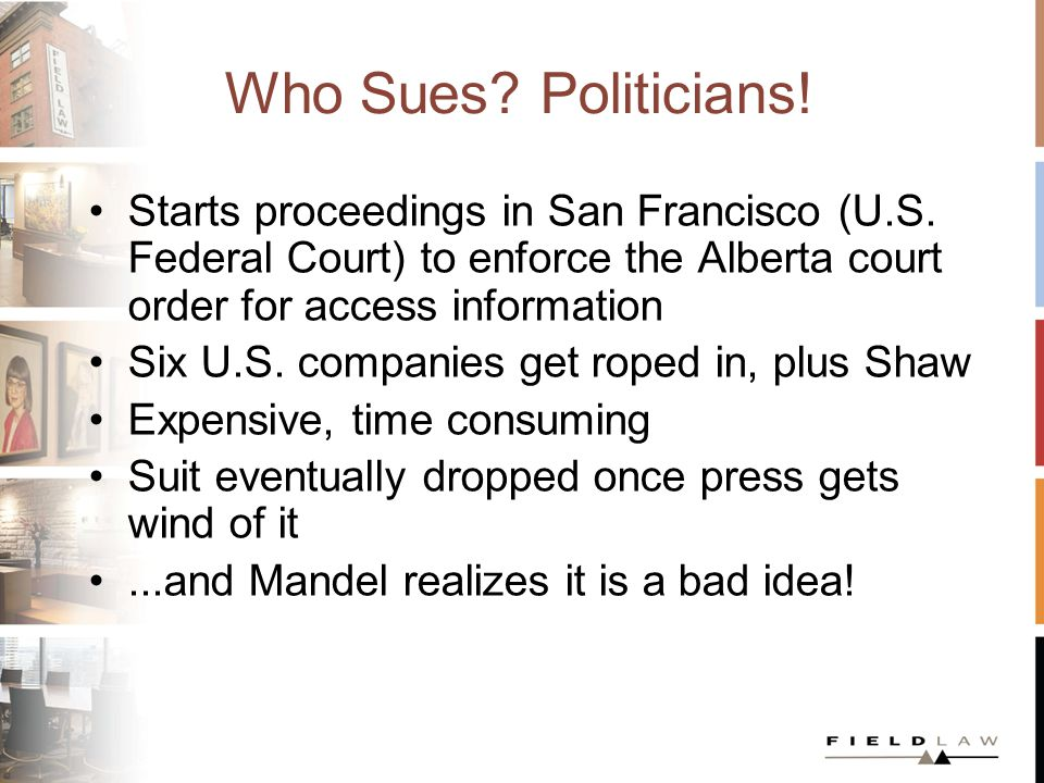 Who Sues. Politicians. Starts proceedings in San Francisco (U.S.