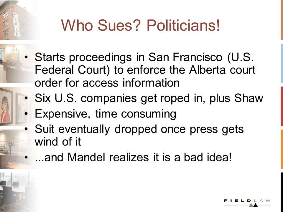 Who Sues. Politicians. Starts proceedings in San Francisco (U.S.