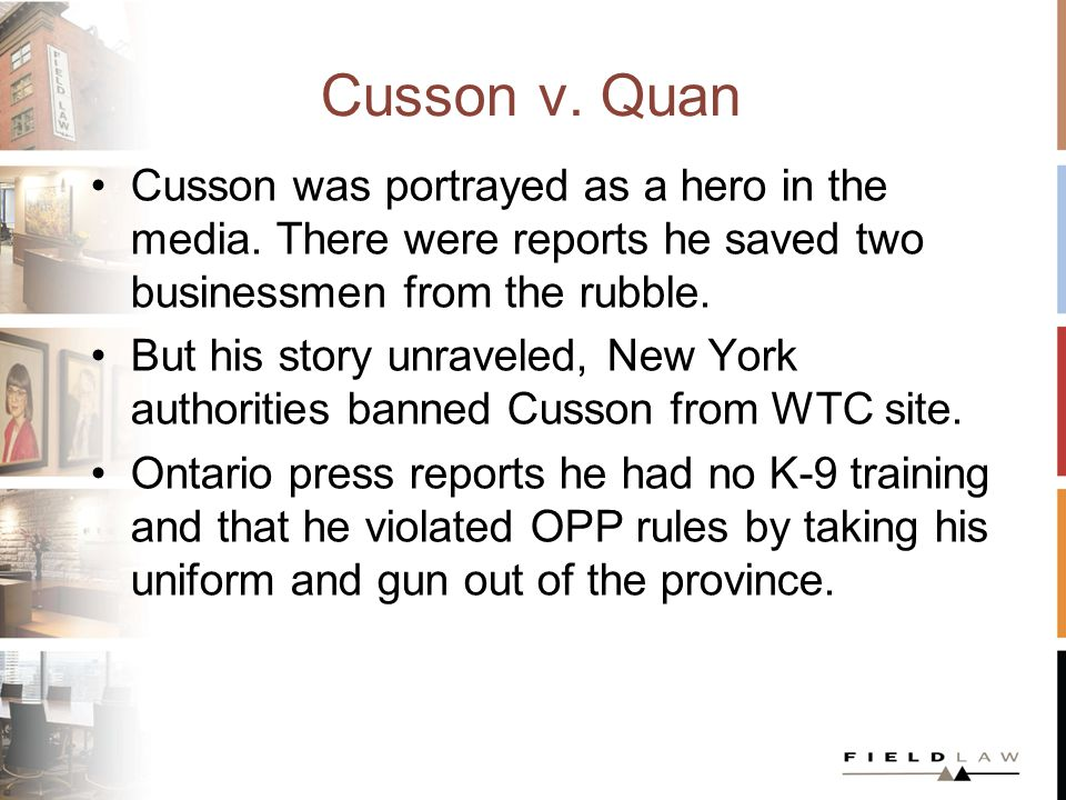 Cusson was portrayed as a hero in the media.