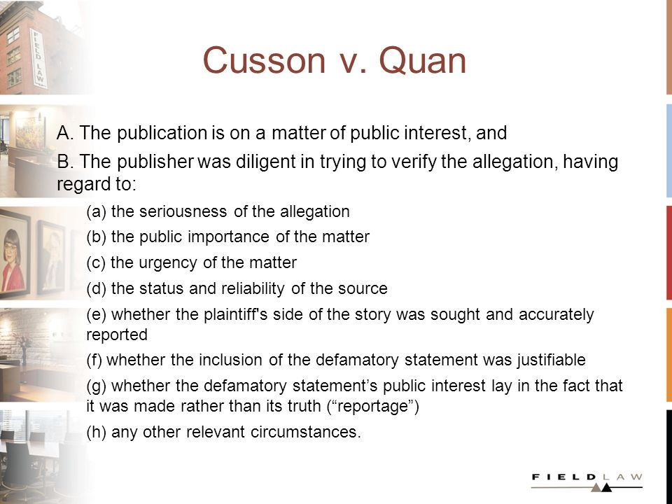 Cusson v. Quan A. The publication is on a matter of public interest, and B.
